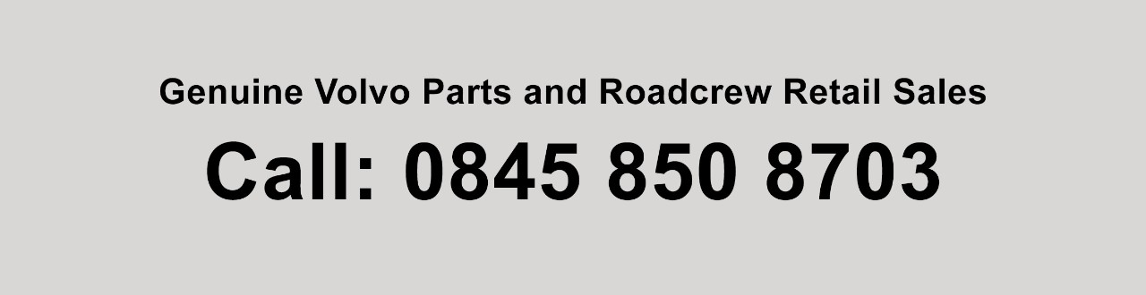 Genuine Volvo Parts and Roadcrew Retail Sales - Call: 0845 850 8703
